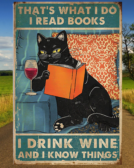 Cat that's what I do I read books I drink wine and I know things poster5