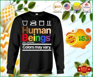 [LIMITED] Human beings colors may vary shirt