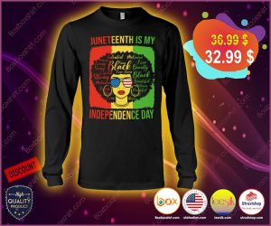 [LIMITED] Juneteenth is my independence day shirt