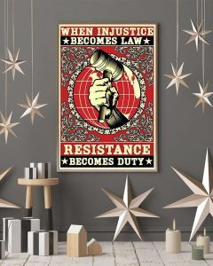 [LIMITED] When injustice becomes law resistance becomes duty poster
