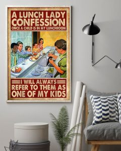 A lunch lady confession once a child is in my lunchroom I will always refer to them as one of my kids poster 1