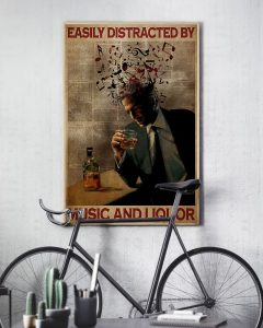 Easily distracted by music and liquor poster5