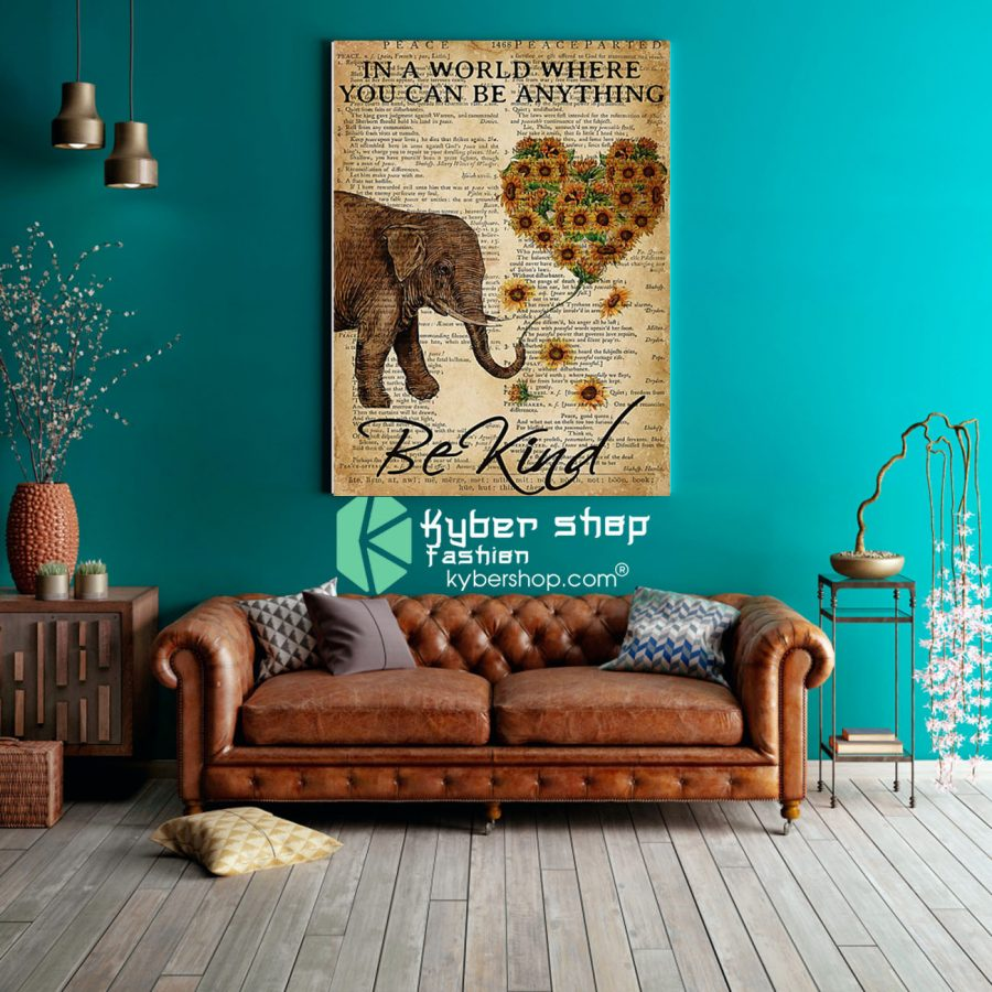 Elephant in a world where you can be anything be kind poster