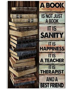 14 A book is not just a book it is sanity it is happiness it is teacher Vertical Poster 1