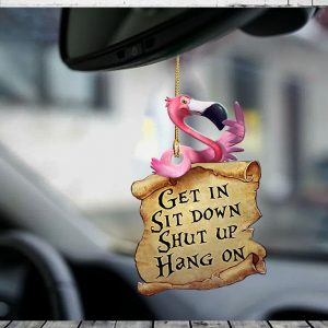 Flamingo Get In Sit Down Shut Up Hang On Ornament 1