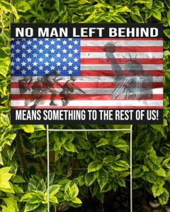 Veteran No Man Left Behind Means Something To The Rest Of Us Yard Sign 1