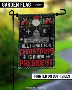 All I want for christmas is a new president flag 1